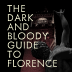 THE DARK AND BLOODY GUIDE TO FLORENCE